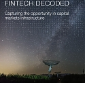 (PDF) Fintech Decoded : The Capital Markets Infrastructure Opportunity