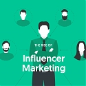 (Infographic) The Remarkable Rise of Influencer Marketing