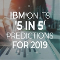 IBM '5 In 5' - 5 Big Technology Innovations Of 2019