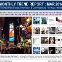Monthly Trend Report - March. 2014 Edition